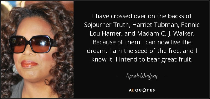 quote-i-have-crossed-over-on-the-backs-of-sojourner-truth-harriet-tubman-fannie-lou-hamer-oprah-winfrey-76-53-88